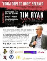 "Tim Ryan ""From Dope to Hope"""